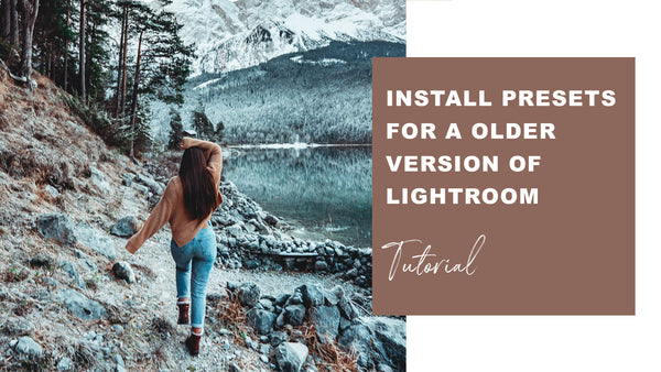 HOW TO IMPORT ANY PRESET IN AN OLDER VERSION OF LIGHTROOM