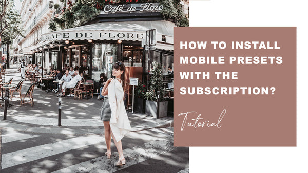 HOW TO INSTALL MOBILE PRESETS WITH THE SUBSCRIPTION
