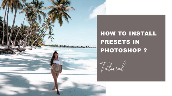 HOW TO INSTALL PRESETS IN PHOTOSHOP