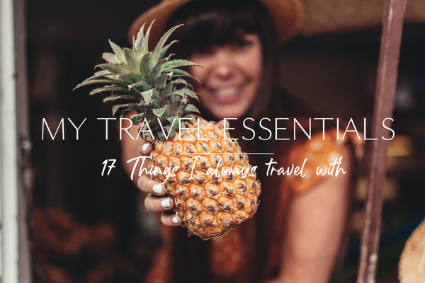 MY TRAVEL ESSENTIALS - 17 THINGS I ALWAYS TRAVEL WITH