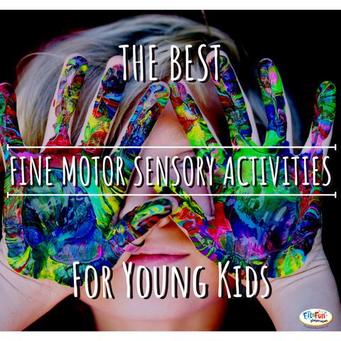 the best fine motor sensory activities for young children fit and fun playscapes blog