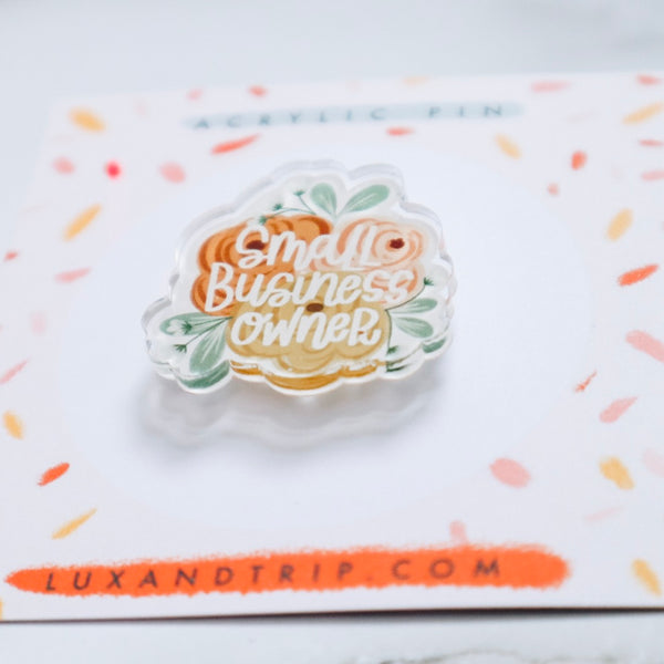 Small Business Owner Acrylic Pin