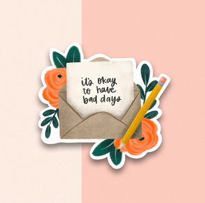 It's Okay for Bad Days Sticker