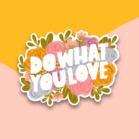 Do What You Love Floral Sticker