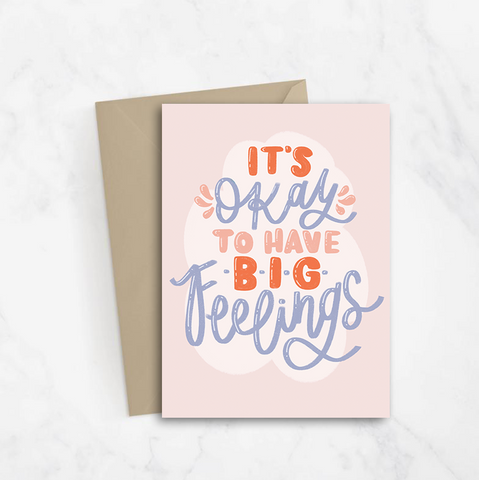 It's Okay to have Big Feelings Card