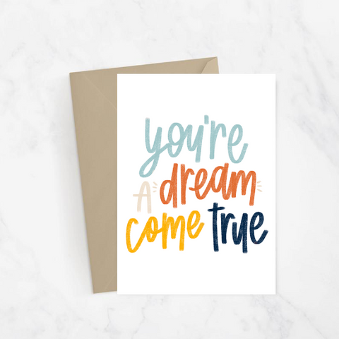 You're a Dream Come True Greeting Card
