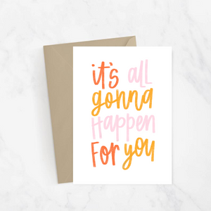 It's All Gonna Happen Greeting Card