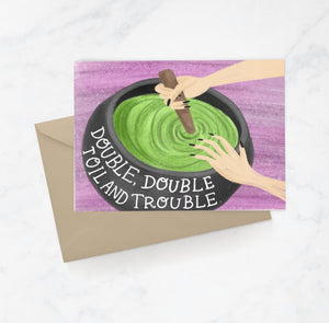 Double Double Toil and Trouble Greeting Card