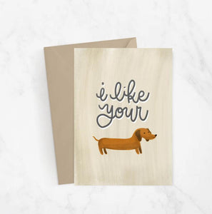 I Like Your Weiner Greeting Card