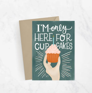 I'm Here For The Cupcakes Greeting Card