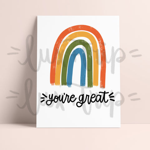 You're Great Rainbow Print