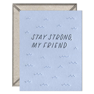 Stay Strong, My Friend Card