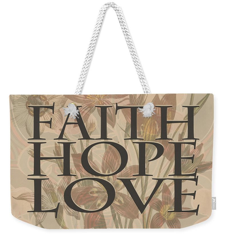 Faith and Hope and Love - Weekender Tote Bag