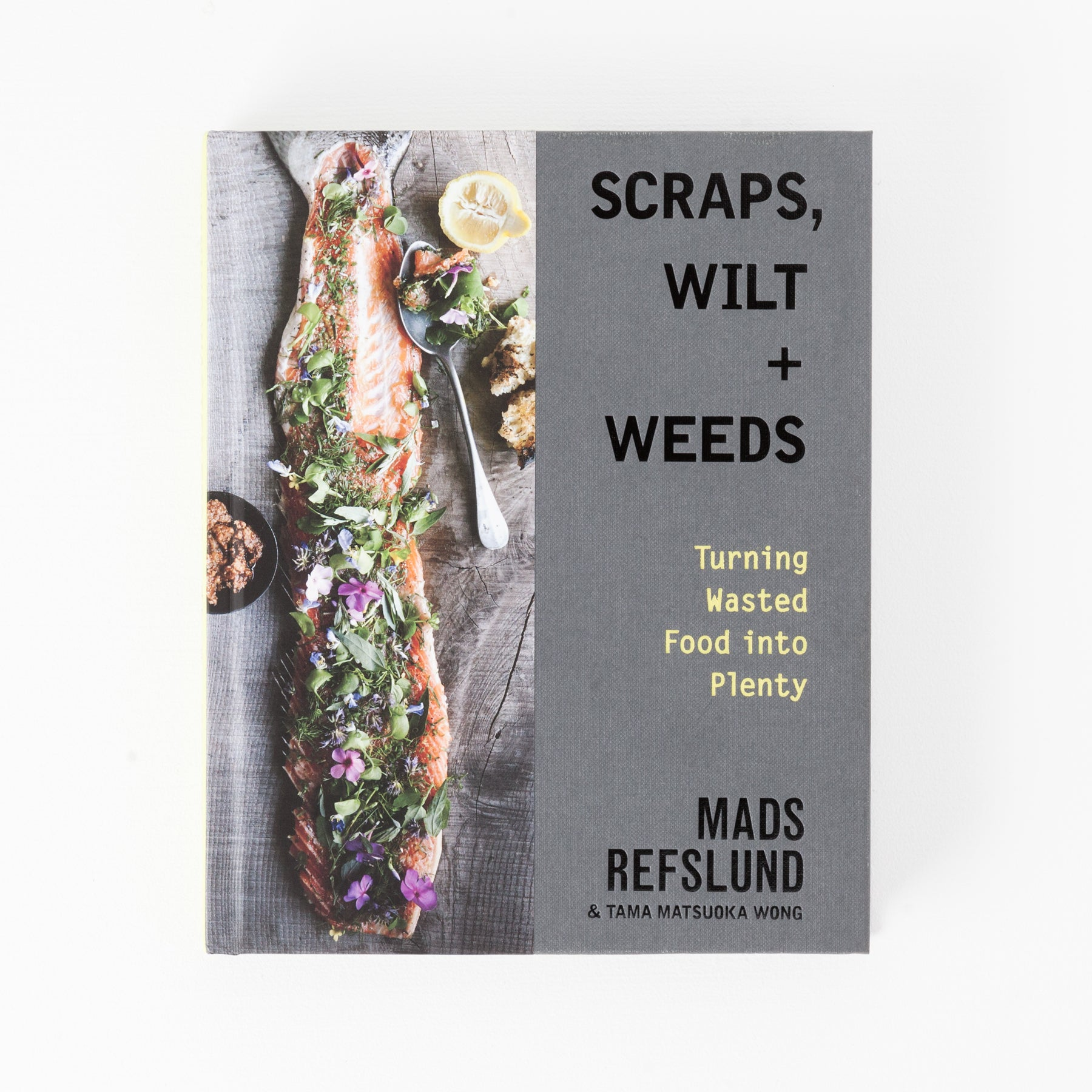 Scraps, Wilt, and Weeds: Turning Wasted Food Into Plenty