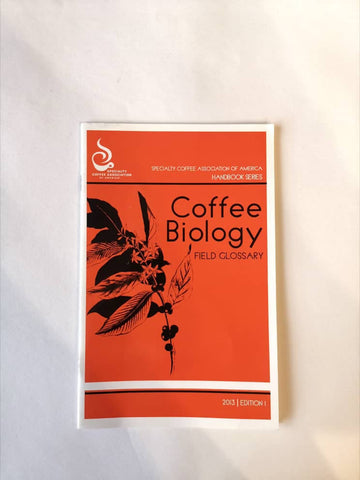 Coffee Biology by SCAA - Edition 1 (2013) - USED