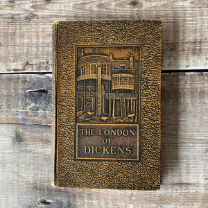 The London of Dickens (1930 edition) A book of 15 guided walks