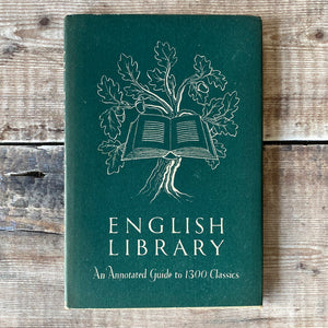 English Library - an annotated guide to 1300 classics. Vintage book (1943) National Book Council.