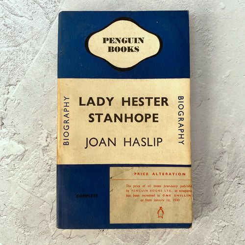 Lady Hester Stanhope by Joan Haslip.  Penguin Books paperback biography.  505.  1945.