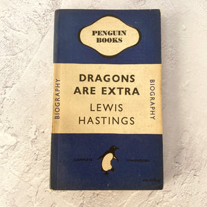 Dragons Are Extra by Lewis Hastings.  Penguin Books paperback biography.  601.  1947.