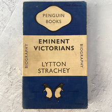 Load image into Gallery viewer, Eminent Victorians by Lytton Strachey.  Penguin Books paperback biography.  649.  1948.