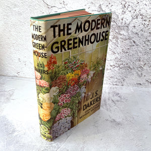 The Modern Greenhouse - J. S. Dakers