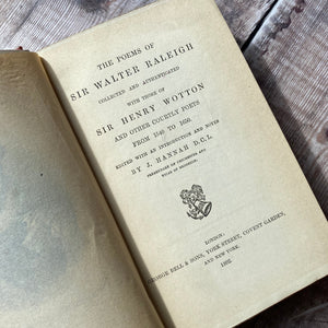 The Poems of Sir Walter Raleigh with those of Sir Henry Wotton & other courtly poets from 1540 to 1650.