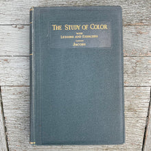 Load image into Gallery viewer, The Study of Color with lessons and exercises by Michel Jacobs 1925