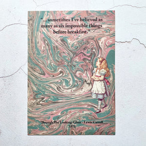 3 FOR 2 A5 PRINTS OFFER.  Through The Looking-Glass Alice in Wonderland quotation.