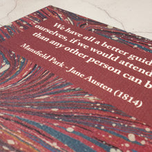 Load image into Gallery viewer, Print (A5).  Mansfield Park Jane Austen quotation.  We have all a better guide in ourselves....
