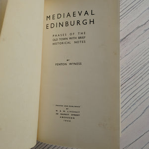 Rare first editions Mediaeval Edinburgh (signed), Donside & Kalendar of Saints (signed) by Fenton Wyness