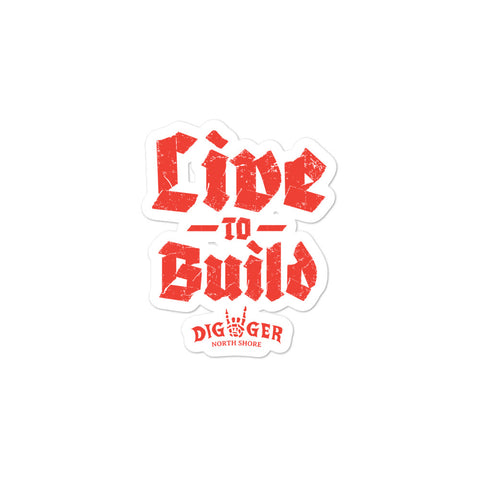 Live to Build Sticker