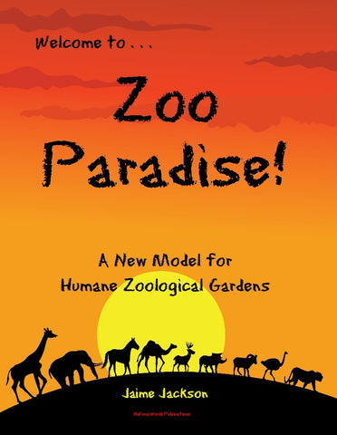 Zoo Paradise: A New Model for Humane Zoological Gardens