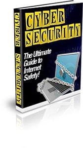 Cyber Security: The ultimate guide to internet safety!