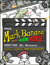 Load image into Gallery viewer, Mark Banana makes an Alien Movie!