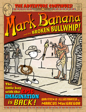 Load image into Gallery viewer, Mark Banana and the Broken Bullwhip!