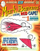Load image into Gallery viewer, Mark Banana and the New, Red Cape!