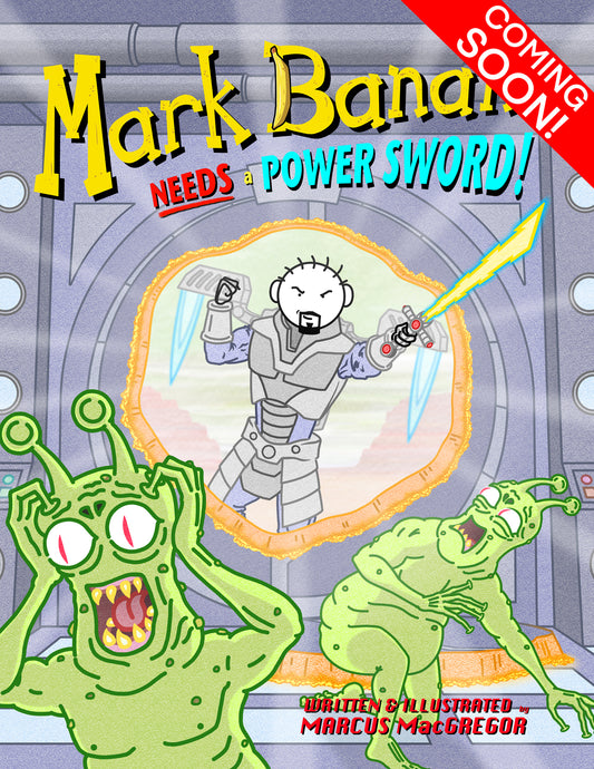 Mark Banana needs a Power Sword!