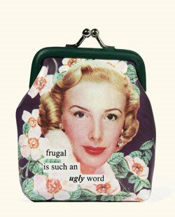 Frugal Is An Ugly Word Coin Purse