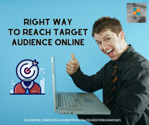 Right Way To Reach Target Audience Online