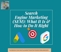 Search Engine Marketing (SEM): What It Is & How to Do It Right