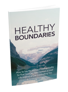 Healthy Boundaries eBook - How To Say No Without Feeling Guilty