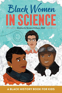 Black Women in Science: A Black History Book for Kids