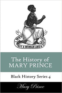 The History of Mary Prince: Black History Series 4