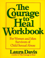 The Courage to Heal Workbook: A Guide for Women Survivors of Child Sexual Abuse