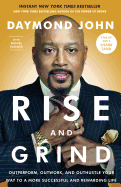 Rise and Grind (paperback): Outperform, Outwork, and Outhustle Your Way to a More Successful and Rewarding Life