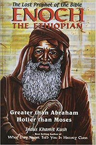 Enoch the Ethiopian: Greater Than Abraham Holier Than Moses