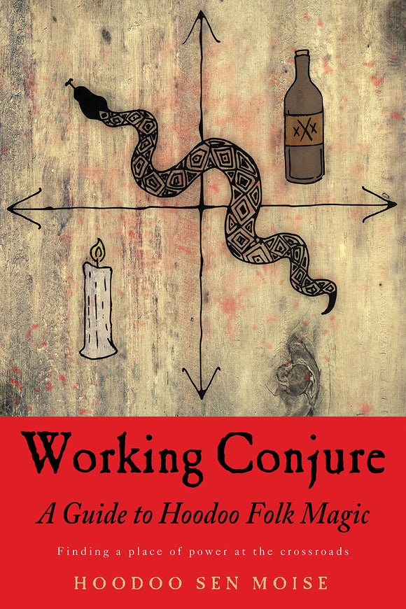 Working Conjure - A guide to Hoodoo Folk Magic