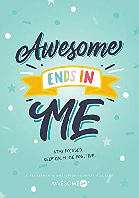 Awesome Ends in Me! - A Resilience and Gratitude Journal for Kids