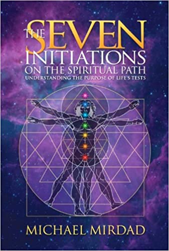 The Seven Initiations on the Spiritual Path: Understanding the Purpose of Life's Tests