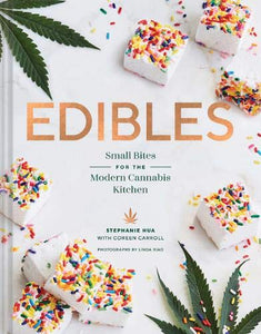 Edibles: Small Bites for the Modern Cannabis Kitchen (Weed-Infused Treats, Cannabis Cookbook, Sweet and Savory Cannabis Recipes